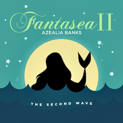 Azealia Banks - Fantasea II: The Second Wave (2018)