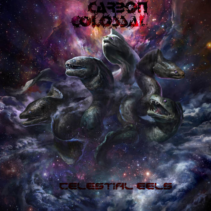 Carbon Colossal - Celestial Eels (2019)