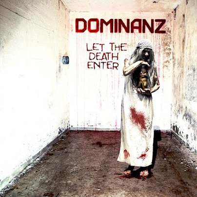 Dominanz - Let the Death Enter (2019)