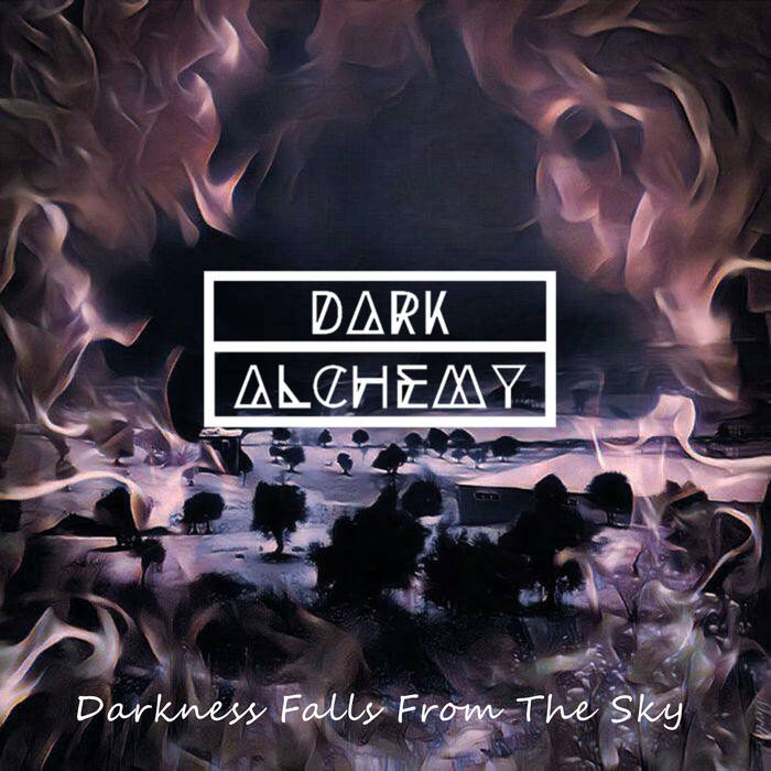 Dark Alchemy - Darkness Falls From The Sky (2018)