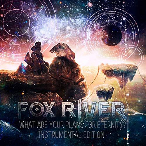 Fox River - What Are Your Plans for Eternity? (Instrumental Edition) (2019)