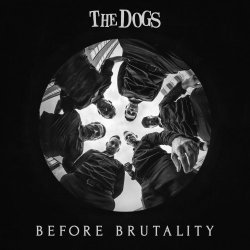 The Dogs - Before Brutality (2019)