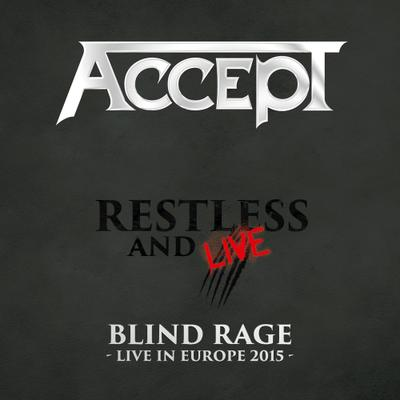 Accept - Restless and Live (Blind Rage - Live in Europe 2015) (2017)