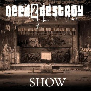 need2destroy - Show (2019)
