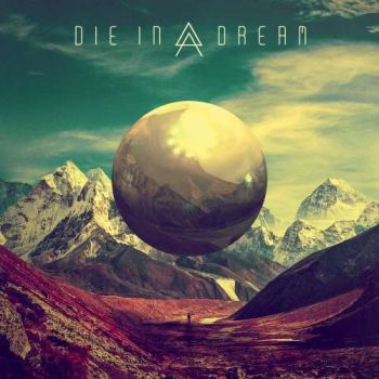 Die In A Dream - Die in a Dream (2019)