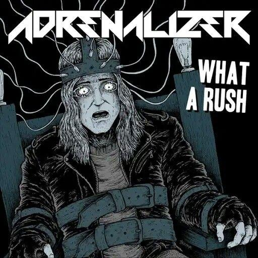 Adrenalizer - What A Rush (ЕР) (2019)