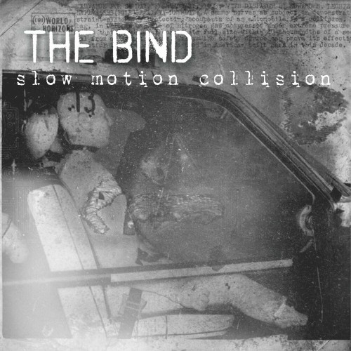 The Bind - Slow Motion Collision (2019)