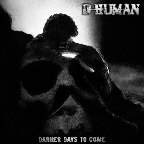 D-Human - Darker Days to Come (2019)