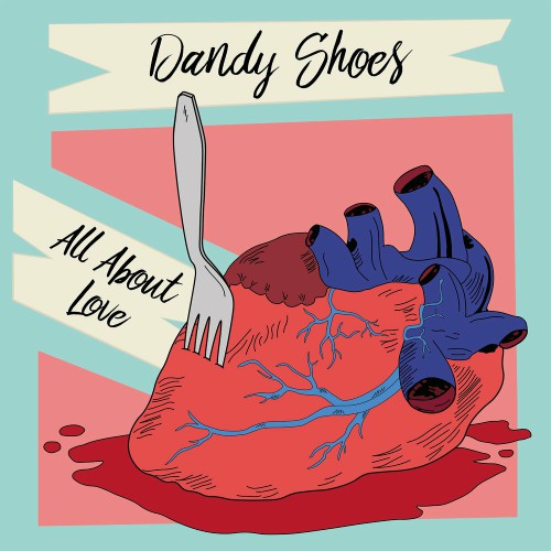 Dandy Shoes - All About Love (2019)