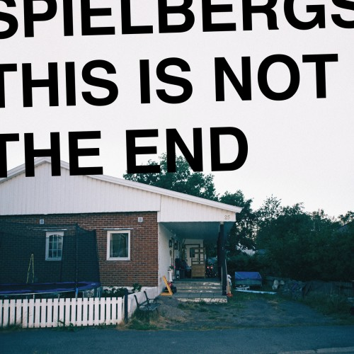 Spielbergs - This is Not the End (2019)