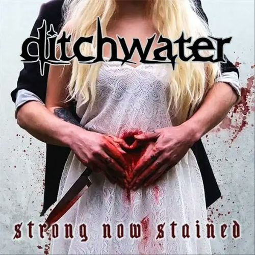 Ditchwater - Strong Now Stained (2019)