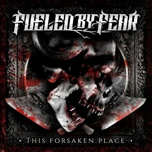 Fueled By Fear - This Forsaken Place (EP) (2019)