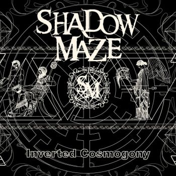 Shadow Maze - Inverted Cosmogony (2019)
