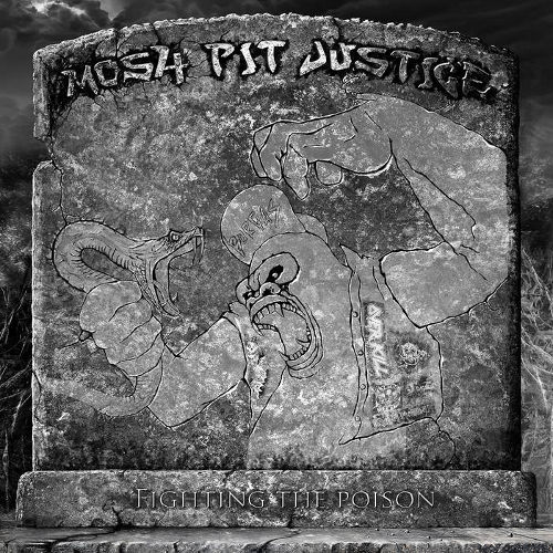 Mosh-Pit Justice - Fighting the Poison (2019)