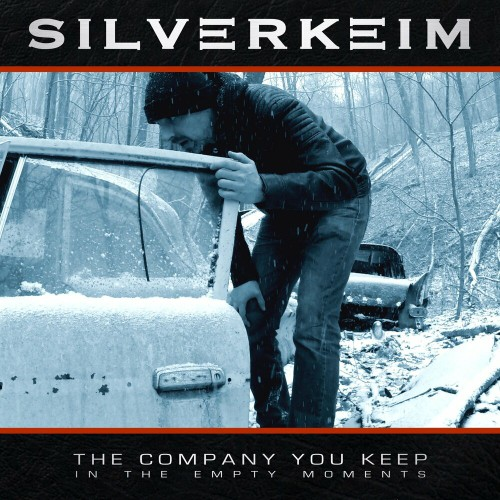 Silverkeim - The Company You Keep In The Empty Moments (2019)