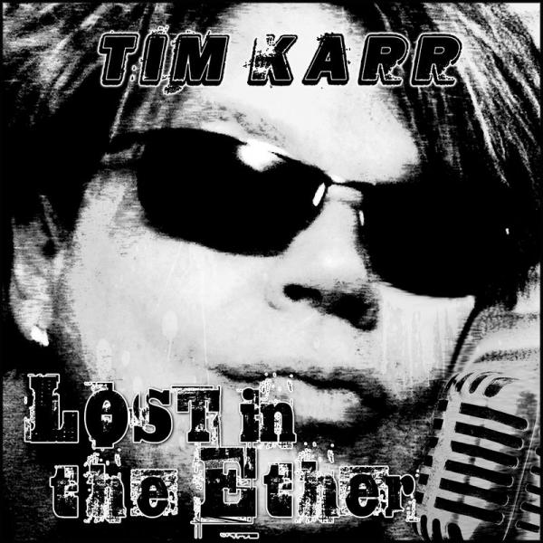 Tim Karr - Lost in the Ether (2019)