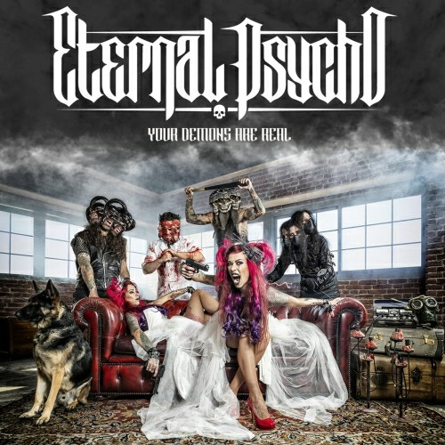Eternal Psycho - Your Demons Are Real (2019)