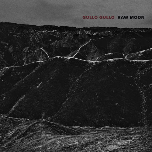 Gullo Gullo - Raw Moon (2019)