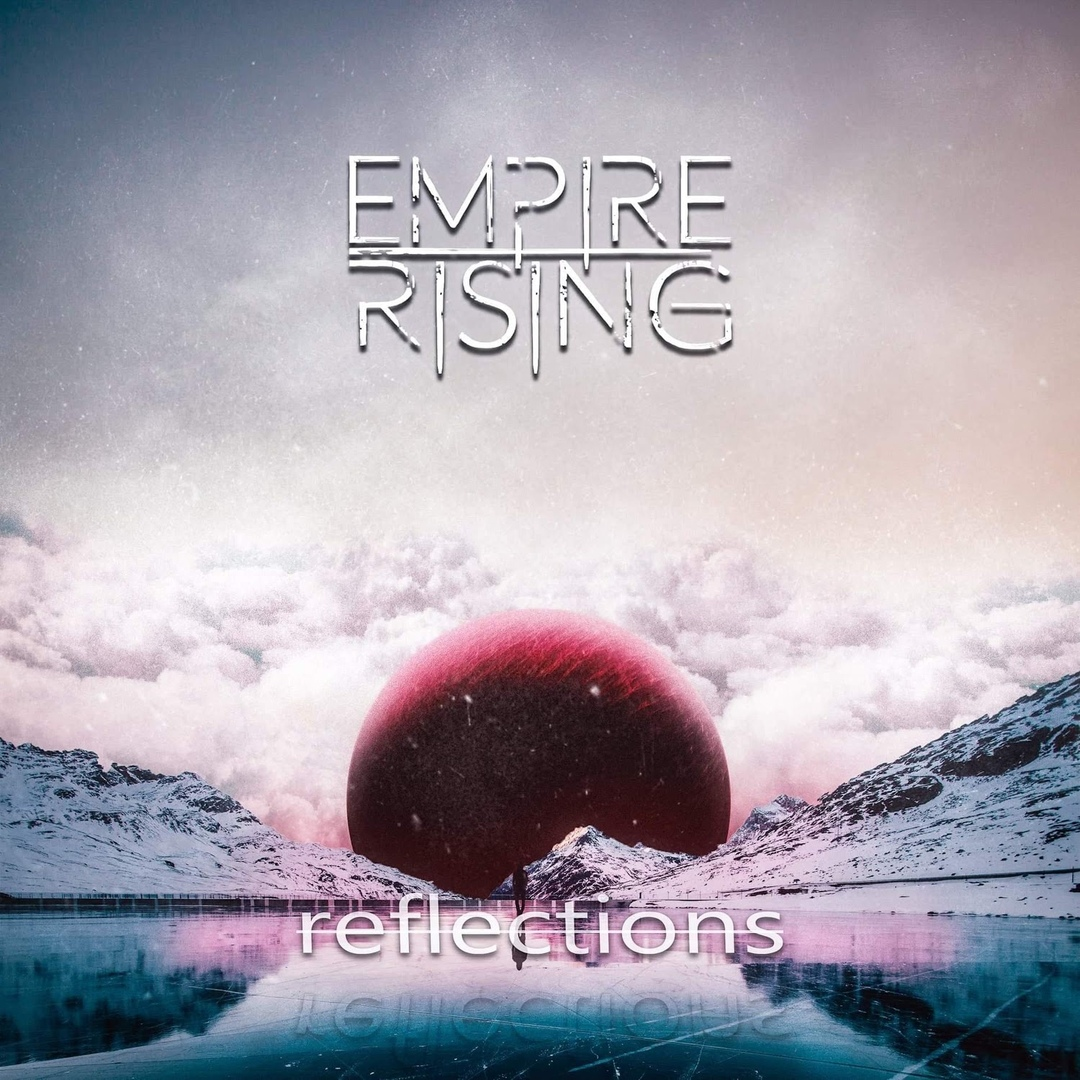 Empire Rising - Reflections (2019)