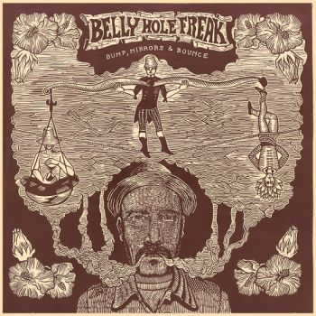 Belly Hole Freak - Bump, Mirrors & Bounce (2019)