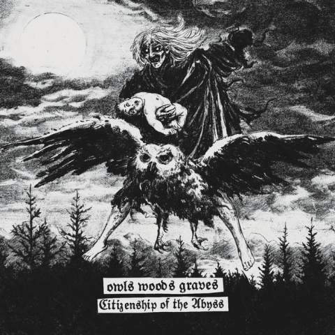 Owls Woods Graves - Citizenship of the Abyss (2019)