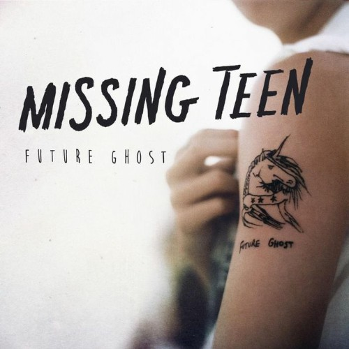 Missing Teen - Future Ghost (2019)