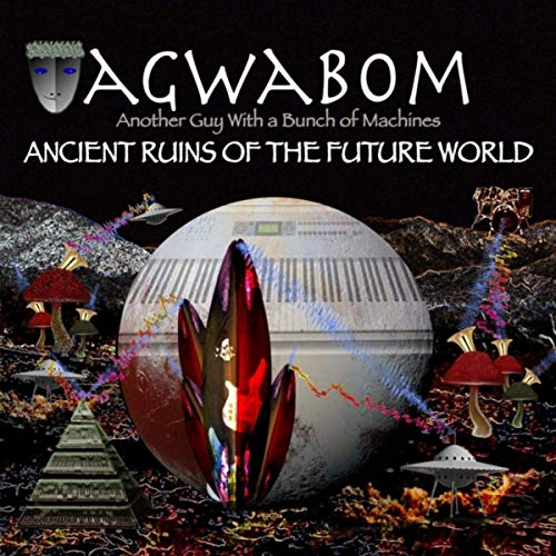 Agwabom - Ancient Ruins Of The Future World (2019)