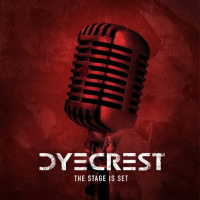 Dyecrest - The Stage Is Set [ep] (2019)