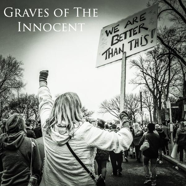 Graves Of The Innocent - We Are Better Than This (2019)