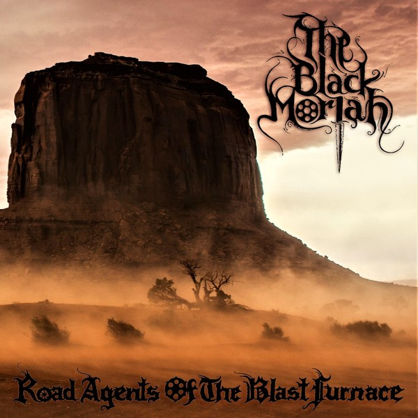 The Black Moriah - Road Agents of the Blast Furnace (2019)