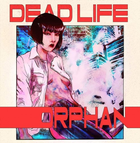 DEADLIFE - Orphan (2019)