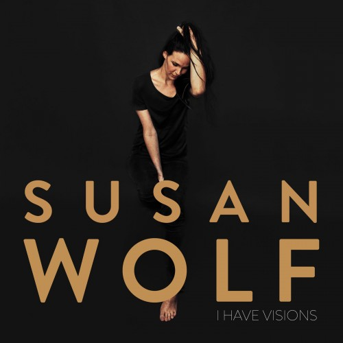 Susan Wolf - I Have Visions (2019)