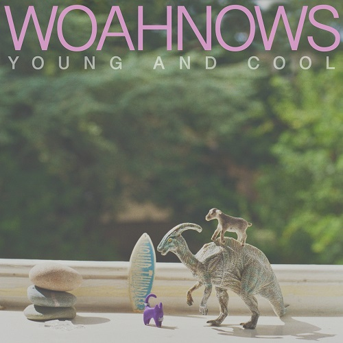 Woahnows - Young And Cool (2019)