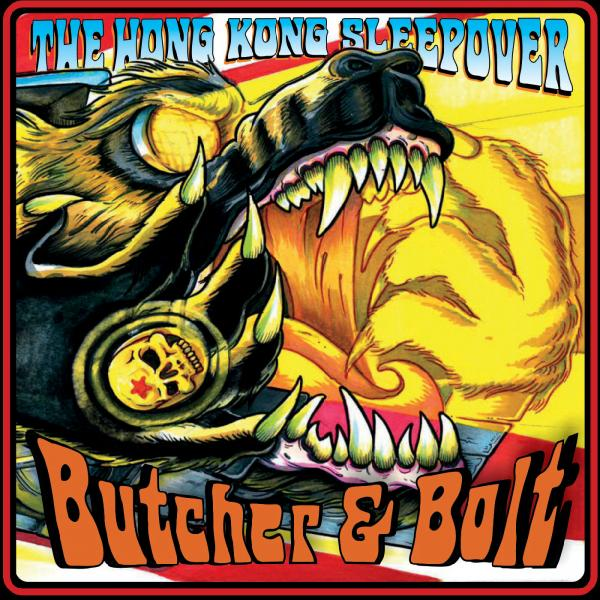 The Hong Kong Sleepover - Butcher Bolt (2019)