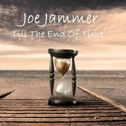 Joe Jammer - Till The End Of Time (2019)