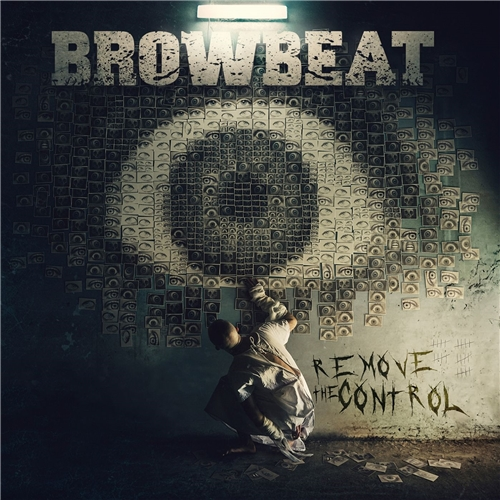 Browbeat - Remove the Control (2019)