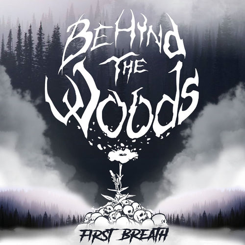 Behind The Woods - First Breath (2019)