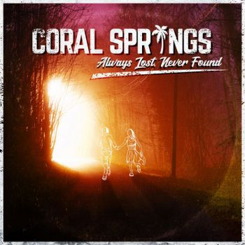Coral Springs - Always Lost, Never Found (2019)