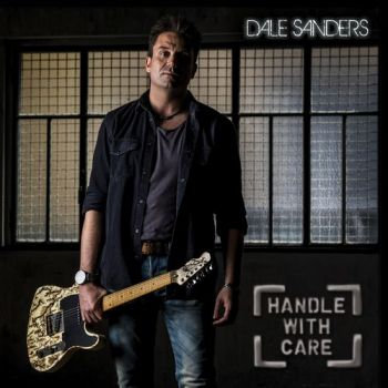 Dale Sanders - Handle With Care (2018)