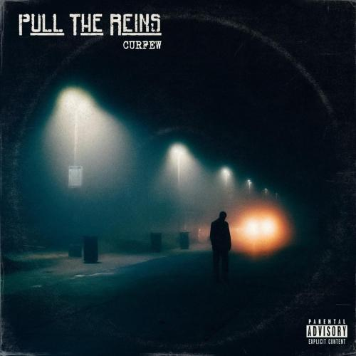 Pull the Reins - Curfew (2019)