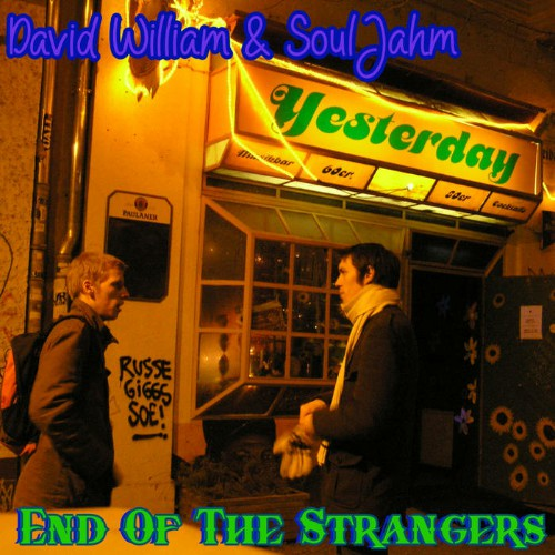 David William & SoulJahm - End Of The Strangers (2019)