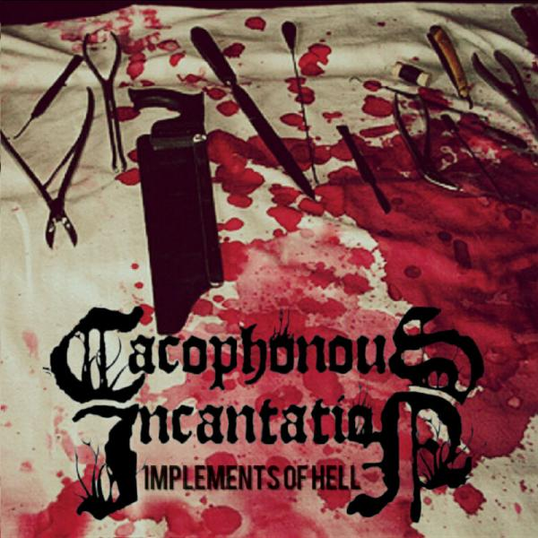 Cacophonous Incantation - Implements of Hell (2019)
