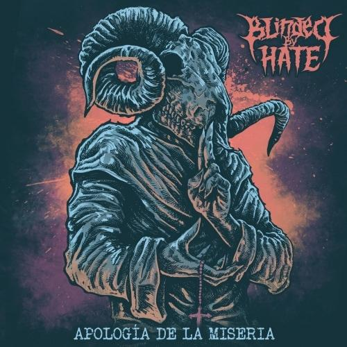 Blinded by Hate - ApologГ­a De La Miseria (2019)