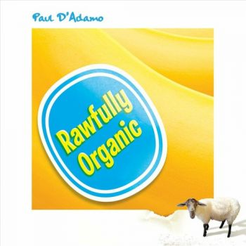 Paul D'Adamo - Rawfully Organic (2019)