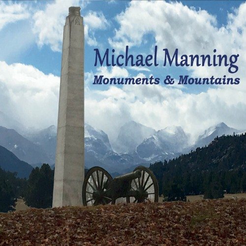 Michael Manning - Monuments & Mountains (2019)