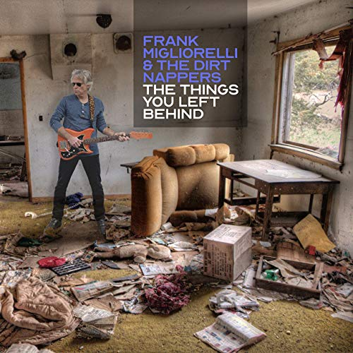 Frank Migliorelli & The Dirt Nappers - The Things You Left Behind (2019)