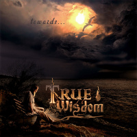 True Wisdom - Towards​.​.​. (2019)