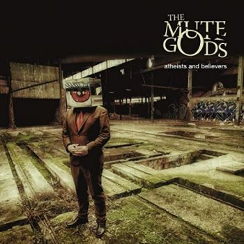 The Mute Gods - Atheists And Believers (2019)