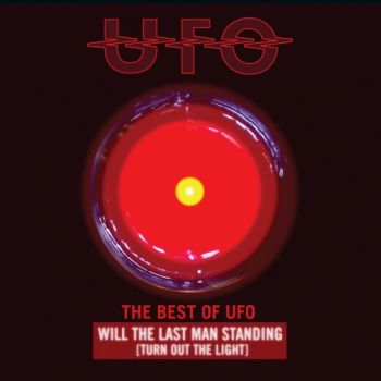 UFO - Will The Last Man Standing (Turn Out The Light): The Best Of UFO (2019)