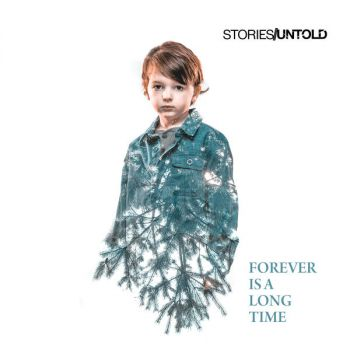 Stories Untold - Forever Is a Long Time (2019)
